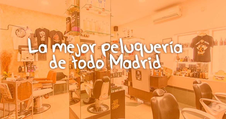 La mejor peluquería de caballeros de todo Madrid